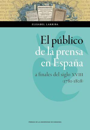 EL PÚBLICO DE LA PRENSA EN ESPAÑA A FINALES DEL SIGLO XVIII (1781-1808)