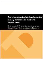 CONTRIBUCIÓN ACTUAL DE LOS ELEMENTOS TRAZA Y MINERALES EN MEDICINA. SU PAPEL CLÍNICO