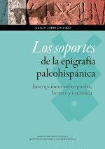LOS SOPORTES DE LA EPIGRAFÍA PALEOHISPÁNICA
