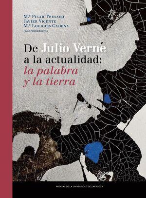 DE JULIO VERNE A LA ACTUALIDAD: LA PALABRA Y LA TIERRA
