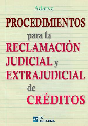 PROCEDIMIENTOS PARA LA RECLAMACIÓN JUDICIAL Y EXTRAJUDICIAL DE CRÉDITOS