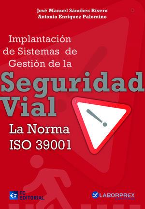 IMPLANTACIÓN DE SISTEMAS DE GESTION DE LA SEGURIDAD VIAL. LA NORMA ISO 39001