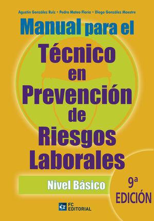 MANUAL PARA EL TÉCNICO EN PREVENCIÓN DE RIESGOS LABORALES. NIVEL BÁSICO