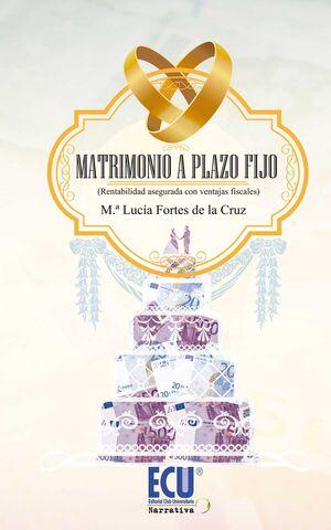 MATRIMONIO A PLAZO FIJO (RENTABILIDAD ASEGURADA CON VENTAJAS FISCALES)