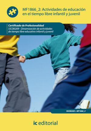 ACTIVIDADES DE EDUCACIÓN EN EL TIEMPO LIBRE INFANTIL Y JUVENIL. SSCB0209 - DINAMIZACIÓN DE ACTIVIDADES DE TIEMPO LIBRE INFANTIL Y JUVENIL