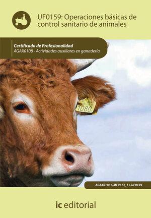 OPERACIONES BÁSICAS DE CONTROL SANITARIO DE ANIMALES. AGAX0108 - ACTIVIDADES AUXILIARES EN AGRICULTURA