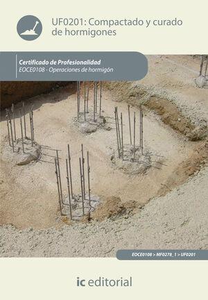 COMPACTADO Y CURADO DE HORMIGONES. EOCH0108 - OPERACIONES DE HORMIGÓN