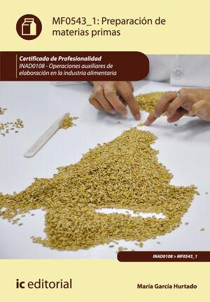PREPARACIÓN DE MATERIAS PRIMAS. INAD0108 - OPERACIONES AUXILIARES DE ELABORACIÓN EN LA INDUSTRIA ALIMENTARIA
