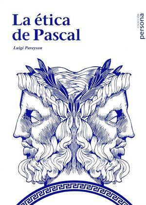 LA ÉTICA DE PASCAL CURSO DE FILOSOFA MORAL DEL AÑO ACADÉMICO 1965-1966 EN LA UNIVERSIDAD DE TURN