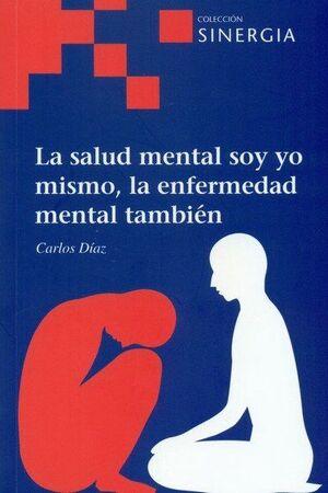 SALUD MENTAL SOY YO MISMO, LA ENFERMEDAD MENTAL TAMBIEN