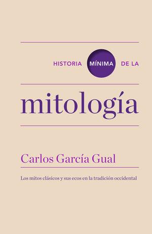 HISTORIA MÍNIMA DE LA MITOLOGÍA