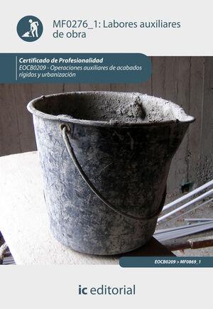 LABORES AUXILIARES DE OBRA. EOCB0209 - OPERACIONES AUXILIARES DE ACABADOS RÍGIDOS Y URBANIZACIÓN