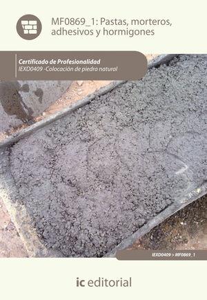 PASTAS, MORTEROS, ADHESIVOS Y HORMIGONES. IEXD0409 - COLOCACIÓN DE PIEDRA NATURAL