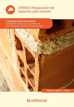 PREPARACIÓN DE SOPORTES PARA REVESTIR. EOCB0109 - OPERACIONES AUXILIARES DE REVESTIMIENTOS CONTINUOS EN CONSTRUCCIÓN