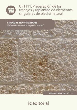 PREPARACIÓN DE LOS TRABAJOS Y REPLANTEO DE ELEMENTOS SINGULARES DE PIEDRA NATURAL. IEXD0409 - COLOCACIÓN DE PIEDRA NATURAL