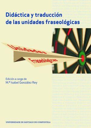 DIDÁCTICA Y TRADUCCIÓN DE LAS UNIDADES FRASEOLÓGICAS