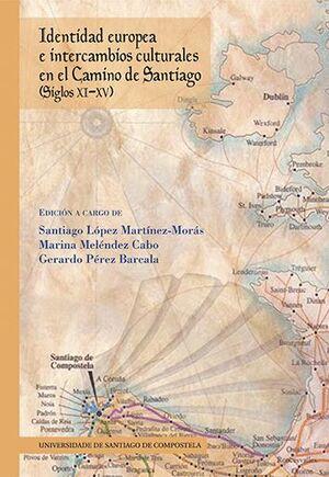 IDENTIDAD EUROPEA E INTERCAMBIOS CULTURALES EN EL CAMINO DE SANTIAGO