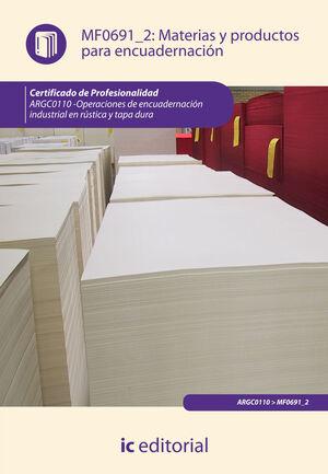 MATERIAS Y PRODUCTOS PARA ENCUADERNACIÓN. ARGC0110 - OPERACIONES DE ENCUADERNACIÓN INDUSTRIAL EN RÚSTICA Y TAPA DURA