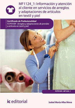INFORMACIÓN Y ATENCIÓN AL CLIENTE EN SERVICIOS DE ARREGLOS Y ADAPTACIONES DE ARTÍCULOS EN TEXTIL Y PIEL. TCPF0109 - ARREGLOS Y ADAPTACIONES DE PRENDAS