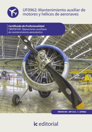 MANTENIMIENTO AUXILIAR DE MOTORES Y HÉLICES DE AERONAVES. TMVO0109 - OPERACIONES AUXILIARES DE MANTENIMIENTO AERONÁUTICO
