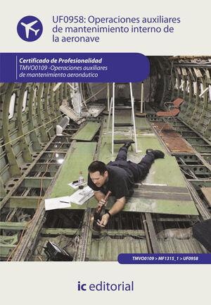 OPERACIONES AUXILIARES DE MANTENIMIENTO INTERNO DE LA AERONAVE. TMVO0109 - OPERACIONES AUXILIARES DE MANTENIMIENTO AERONÁUTICO