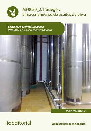 TRASIEGO Y ALMACENAMIENTO DE ACEITES DE OLIVA. INAK0109 - OBTENCIÓN DE ACEITES DE OLIVA