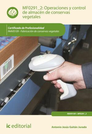 OPERACIONES Y CONTROL DE ALMACÉN DE CONSERVAS VEGETALES. INAV0109 - FABRICACIÓN DE CONSERVAS VEGETALES