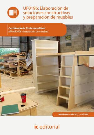 ELABORACIÓN DE SOLUCIONES CONSTRUCTIVAS Y PREPARACIÓN DE MUEBLES. MAMR0408 - INSTALACIÓN DE MUEBLES