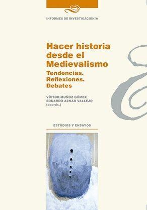 HACER HISTORIA DESDE EL MEDIEVALISMO