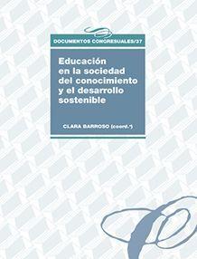 EDUCACIÓN EN LA SOCIEDAD DEL CONOCIMIENTO Y EL DESARROLLO SOSTENIBLE