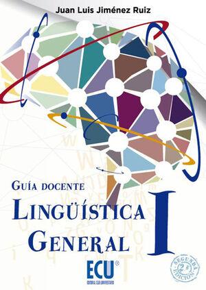 LINGÜÍSTICA GENERAL I. GUÍA DOCENTE 2.ª EDICIÓN