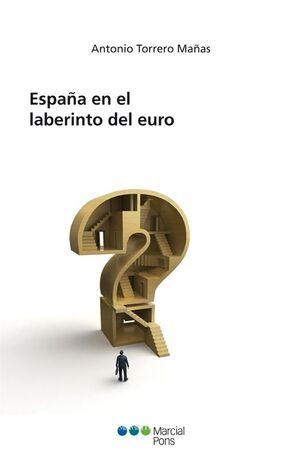 ESPAÑA EN EL LABERINTO DEL EURO