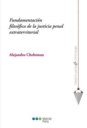 FUNDAMENTACIÓN FILOSÓFICA DE LA JUSTICIA PENAL EXTRATERRITORIAL