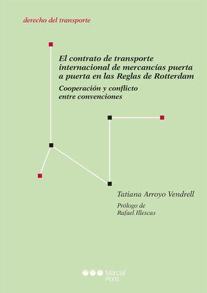 EL CONTRATO DE TRANSPORTE INTERNACIONAL DE MERCANCÍAS PUERTA A PUERTA EN LAS REGLAS DE ROTTERDAM