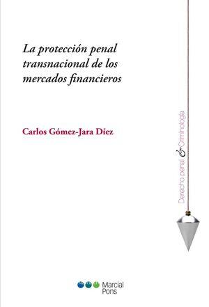 LA PROTECCIÓN PENAL TRANSNACIONAL DE LOS MERCADOS FINANCIEROS