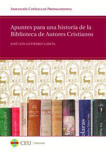 APUNTES PARA UNA HISTORIA DE LA BIBLIOTECA DE AUTORES CRISTIANOS