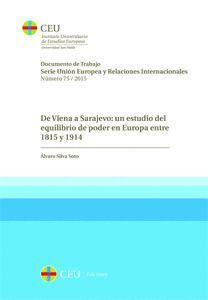 DE VIENA A SARAJEVO: UN ESTUDIO DEL EQUILIBRIO DE PODER EN EUROPA ENTRE 1815 Y 1914