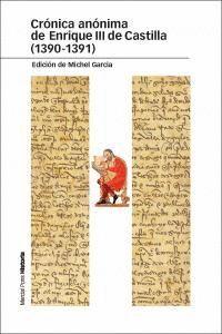 CRÓNICA ANÓNIMA DE ENRIQUE III DE CASTILLA (1390-1391) EDICIÓN COMENTADA DEL MS. II/755 DE LA REAL B