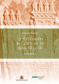 LA FORTIFICACIÓN DE ESPAÑA EN LOS SIGLOS XIII Y XIV (OBRA COMPLETA)