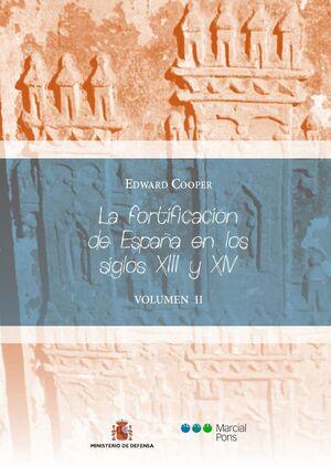 LA FORTIFICACIÓN DE ESPAÑA EN LOS SIGLOS XIII Y XIV TOMO II