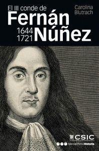 EL III CONDE DE FERNÁN NÚÑEZ (1644-1721) VIDA Y MEMORIA DE UN HOMBRE PRÁCTICO
