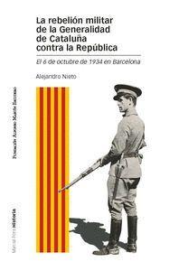 LA REBELIÓN MILITAR DE LA GENERALIDAD DE CATALUÑA CONTRA LA REPÚBLICA EL 6 DE OCTUBRE DE 1934 EN BAR