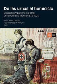 DE LAS URNAS AL HEMICICLO ELECCIONES Y PARLAMENTARISMO EN LA PENNSULA IBÉRICA (1875-1926)