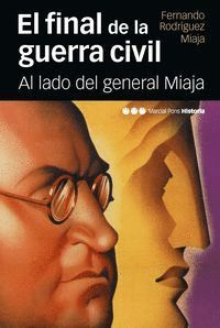 EL FINAL DE LA GUERRA CIVIL AL LADO DEL GENERAL MIAJA