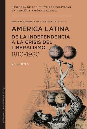 AMÉRICA LATINA DE LA INDEPENDENCIA A LA CRISIS DEL LIBERALISMO 1810-1930