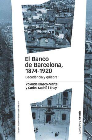 EL BANCO DE BARCELONA, 1874-1920 DECADENCIA Y QUIEBRA