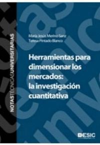 HERRAMIENTAS PARA DIMENSIONAR LOS MERCADOS: LA INVESTIGACIÓN CUANTITATIVA