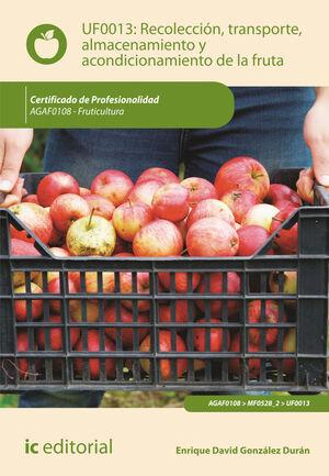 RECOLECCIÓN, TRANSPORTE, ALMACENAMIENTO Y ACONDICIONAMIENTO DE LA FRUTA. AGAF0108 - FRUTICULTURA