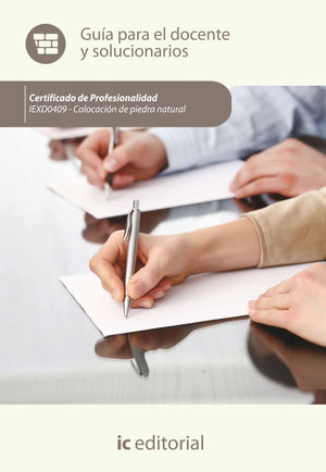 COLOCACIÓN DE LA PIEDRA NATURAL. IEXD0409 - GUÍA PARA EL DOCENTE Y SOLUCIONARIOS