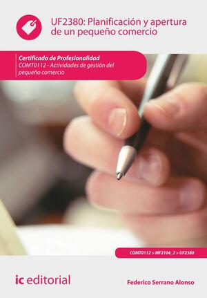 PLANIFICACIÓN Y APERTURA DE UN PEQUEÑO COMERCIO. COMT0112 - ACTIVIDADES DE GESTIÓN DEL PEQUEÑO COMERCIO
